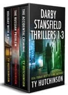 Darby Stansfield Thrillers 1-3 eBook by Ty Hutchinson