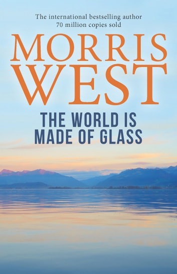 The World Is Made of Glass ebook by Morris West
