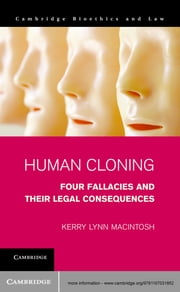 Human Cloning - Four Fallacies and their Legal Consequences ebook by Kerry Lynn Macintosh