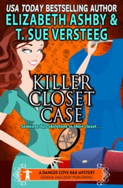 Killer Closet Case - a Danger Cove B&B Mystery ebook by T.Sue VerSteeg,Elizabeth Ashby