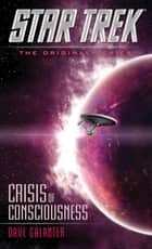 Crisis of Consciousness ebook by Dave Galanter