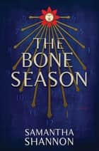 The Bone Season - A Novel ebook by
