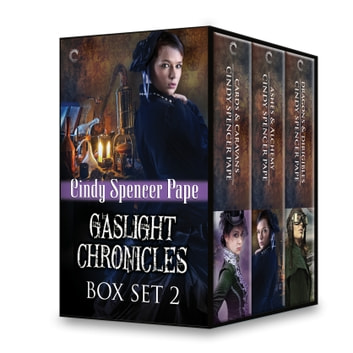 Gaslight Chronicles Box Set 2 - Cards & Caravans\Ashes & Alchemy\Dragons & Dirigibles ebook by Cindy Spencer Pape