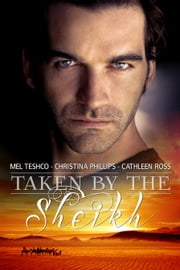 Taken by the Sheikh ebook by Mel Teshco,Cathleen Ross,Christina Phillips