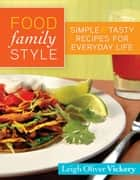 Food Family Style ebook by Leigh Vickery