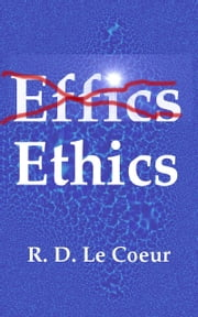 Ethics ebook by RD Le Coeur