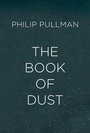 The Book of Dust (Volume 1) ebook by Philip Pullman