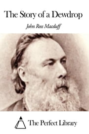 The Story of a Dewdrop ebook by John Ross Macduff