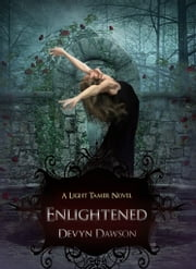 Enlightened A Light Tamer Novel ebook by Devyn Dawson