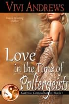 Love in the Time of Poltergeists ekitaplar by Vivi Andrews