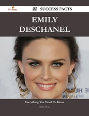 Emily Deschanel 56 Success Facts - Everything you need to know about Emily Deschanel ebook by Robin Sloan