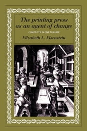 The Printing Press as an Agent of Change ebook by Elizabeth L. Eisenstein