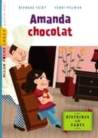 Amanda Chocolat ebook by Bernard Friot, Henri Meunier
