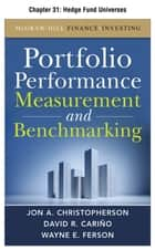 Portfolio Performance Measurement and Benchmarking, Chapter 31 - Hedge Fund Universes ebook by Jon A. Christopherson, David R. Carino, Wayne E. Ferson