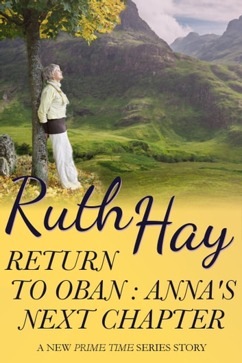 Return to Oban - Anna's Last Chapter ebook by Ruth Hay