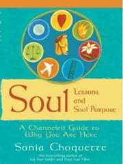 Soul Lessons And Soul Purpose ebook by Sonia Choquette
