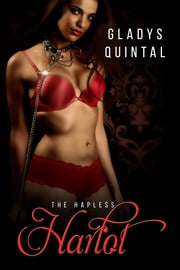 The Hapless Harlot ebook by Gladys Quintal