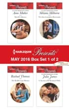 Harlequin Presents May 2016 - Box Set 1 of 2 - An Anthology ebook by Anne Mather, Rachael Thomas, Melanie Milburne,...