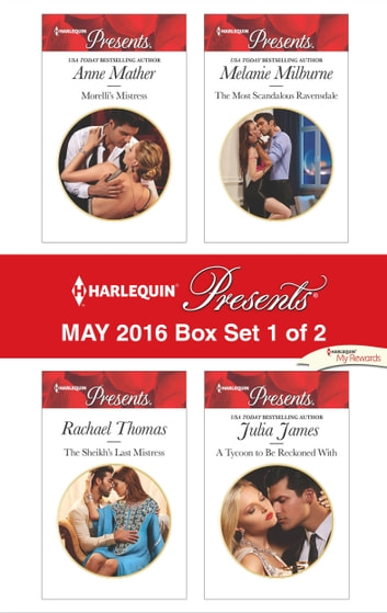 Harlequin Presents May 2016 - Box Set 1 of 2 - An Anthology ebook by Anne Mather,Rachael Thomas,Melanie Milburne,Julia James
