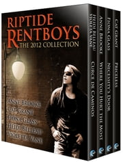 Riptide Rentboys: The 2012 Collection ebook by Anne Brooke,Cat Grant,Heidi Belleau