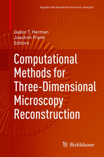 Computational Methods for Three-Dimensional Microscopy Reconstruction ebook by