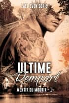 Ultime rempart - Mentir ou mourir #1 eBook by Lael Even Soris, Angie Oz