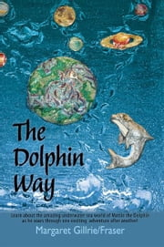 The Dolphin Way ebook by Marg Gillrie/Fraser