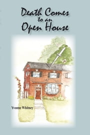 Death Comes to an Open House ebook by Yvonne Whitney