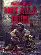Mot alla odds eBook by David Robbins, Wåge Andersson