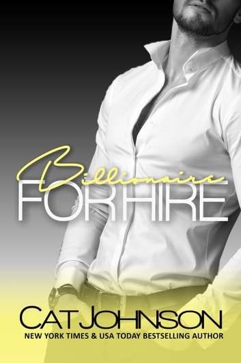 Billionaire for Hire - A For Hire Standalone Novel ebook by Cat Johnson
