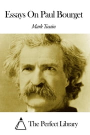 Essays On Paul Bourget ebook by Mark Twain