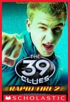 The 39 Clues: Rapid Fire #2: Ignition ebook by