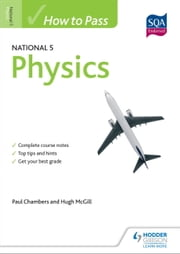 How to Pass National 5 Physics ebook by Paul Chambers,Hugh McGill