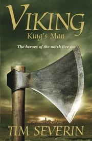 Viking 3 - King's Man ebook by Tim Severin