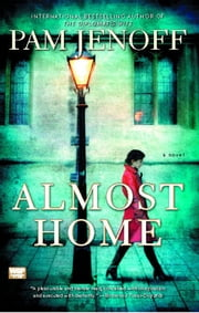Almost Home - A Novel ebook by Pam Jenoff