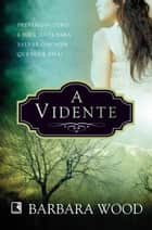 A vidente ebook by Barbara Wood