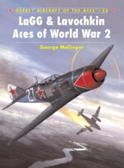 LaGG & Lavochkin Aces of World War 2 ebook by George Mellinger,Jim Laurier