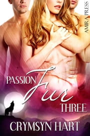 Passion Fur Three ebook by Crymsyn Hart