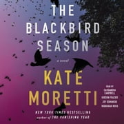 The Blackbird Season - A Novel audiobook by Kate Moretti