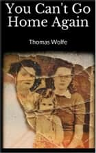 You Can't Go Home Again eBook by Thomas Wolfe