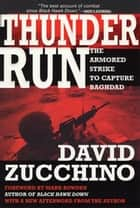 Thunder Run ebook by David Zucchino,Mark Bowden
