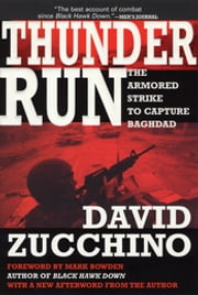 Thunder Run - The Armored Strike to Capture Baghdad ebook by David Zucchino