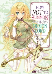 How NOT to Summon a Demon Lord: Volume 1 ebook by Yukiya Murasaki