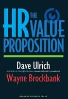 The HR Value Proposition eBook by David Ulrich, Wayne Brockbank