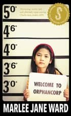 Welcome to Orphancorp ebook by Marlee Jane Ward