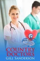 Country Doctors ebook by Gill Sanderson