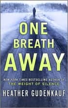One Breath Away ebook by