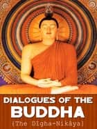 Dialogues Of The Buddha ebook by T. W. Rhys Davids