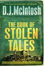 The Book of Stolen Tales - Book Two In The Mesopotamian Trilogy ebook by D J Mcintosh