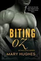 Biting Oz ebook by Mary Hughes